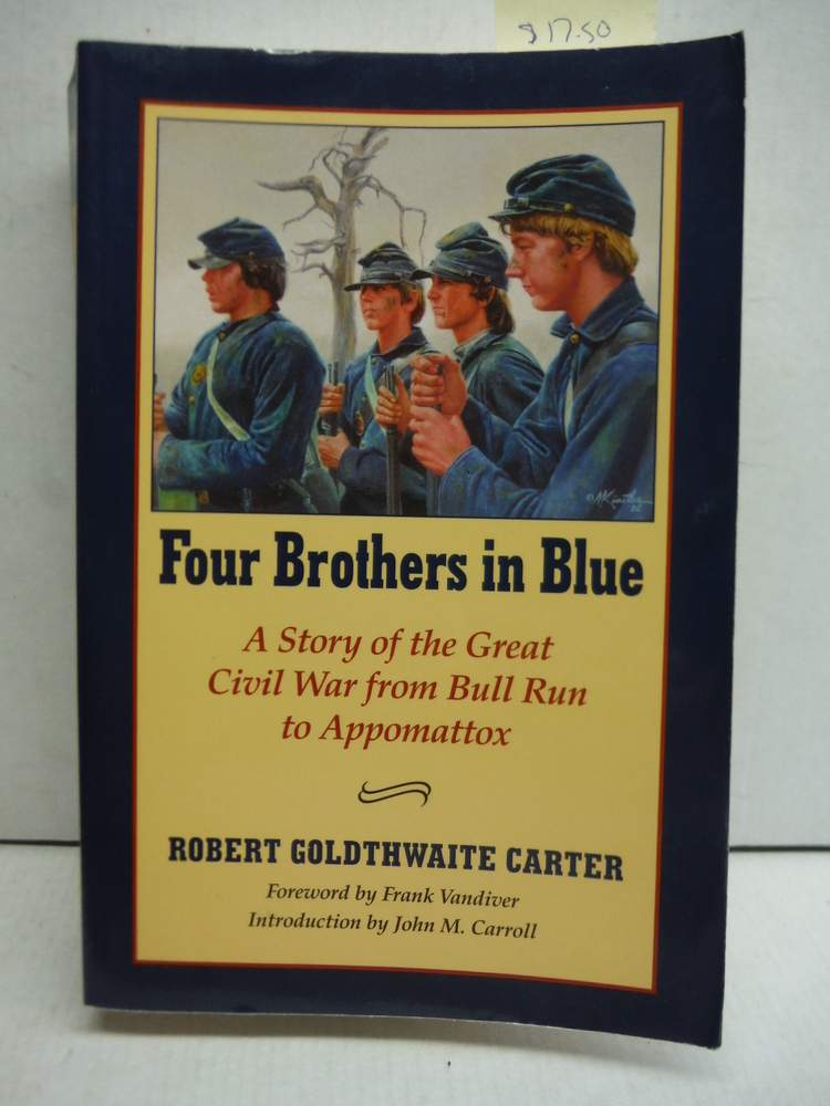 Four Brothers in Blue: Or Sunshine and Shadows of the War of the Rebellion