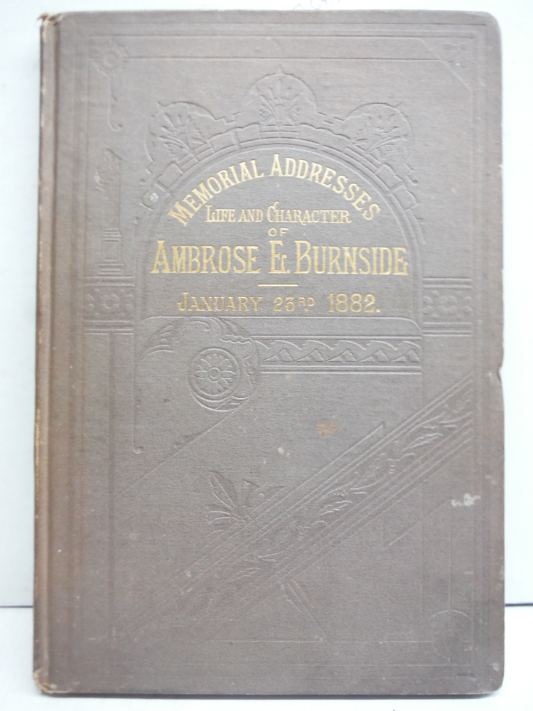 Memorial Addresses on the Life and Character of Ambrose E. Burnside, Delivered i