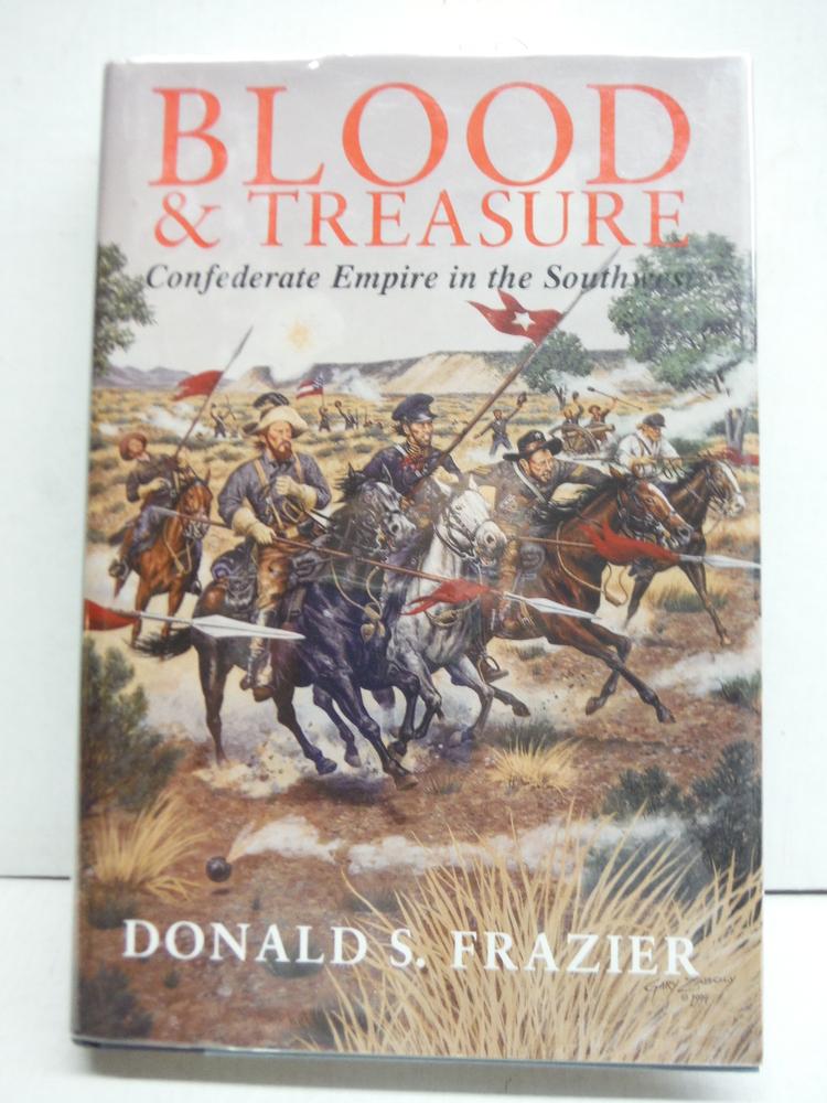 Image 0 of Blood & Treasure: Confederate Empire in the Southwest (Texas a & M University Mi