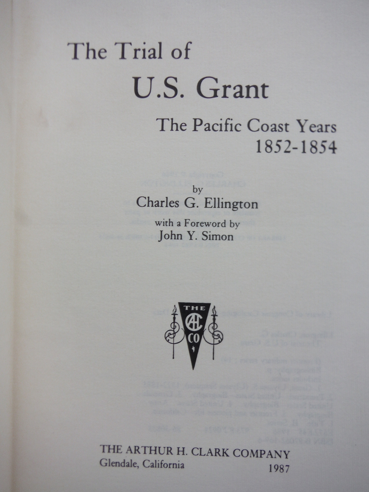 Image 1 of The Trial of U.S. Grant: The Pacific Coast Years, 1852-1854 (Frontier Military S