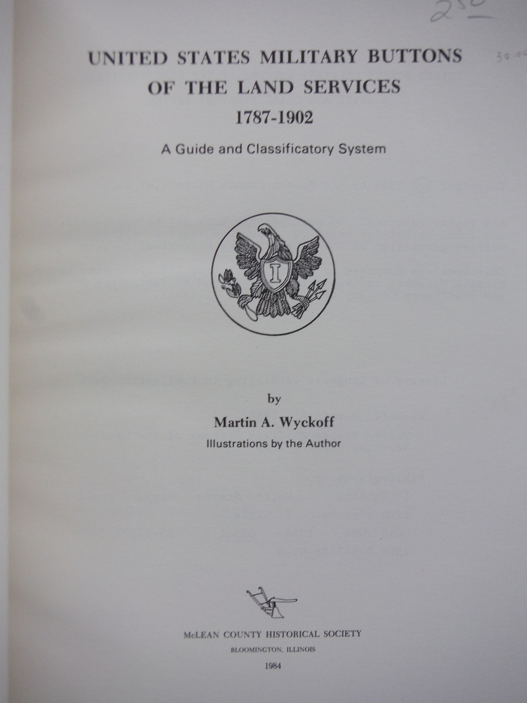 Image 1 of United States Military Buttons of the Land Services, 1787-1902: A Guide and Clas