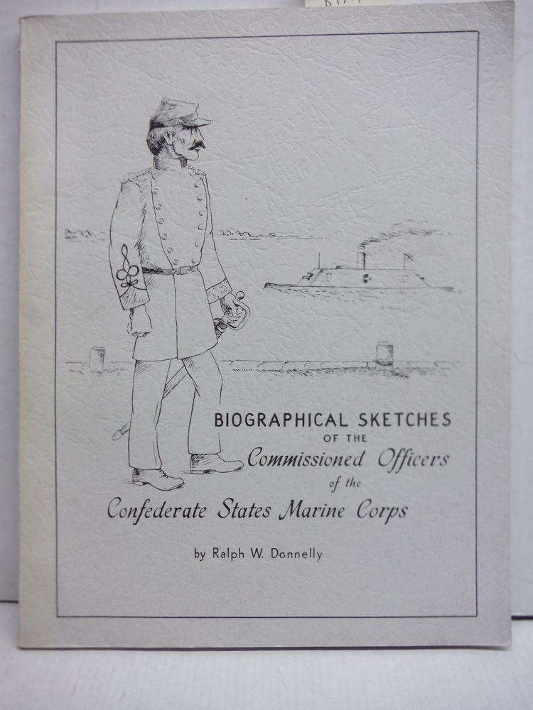 Biographical Sketches Of The Commissioned Officers Of The Confederate States Mar