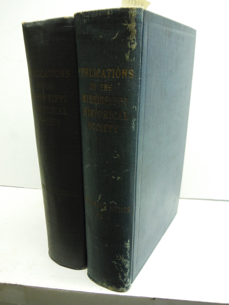 Publications of the Mississippi Historical society- Centenary Series (Two Vols)