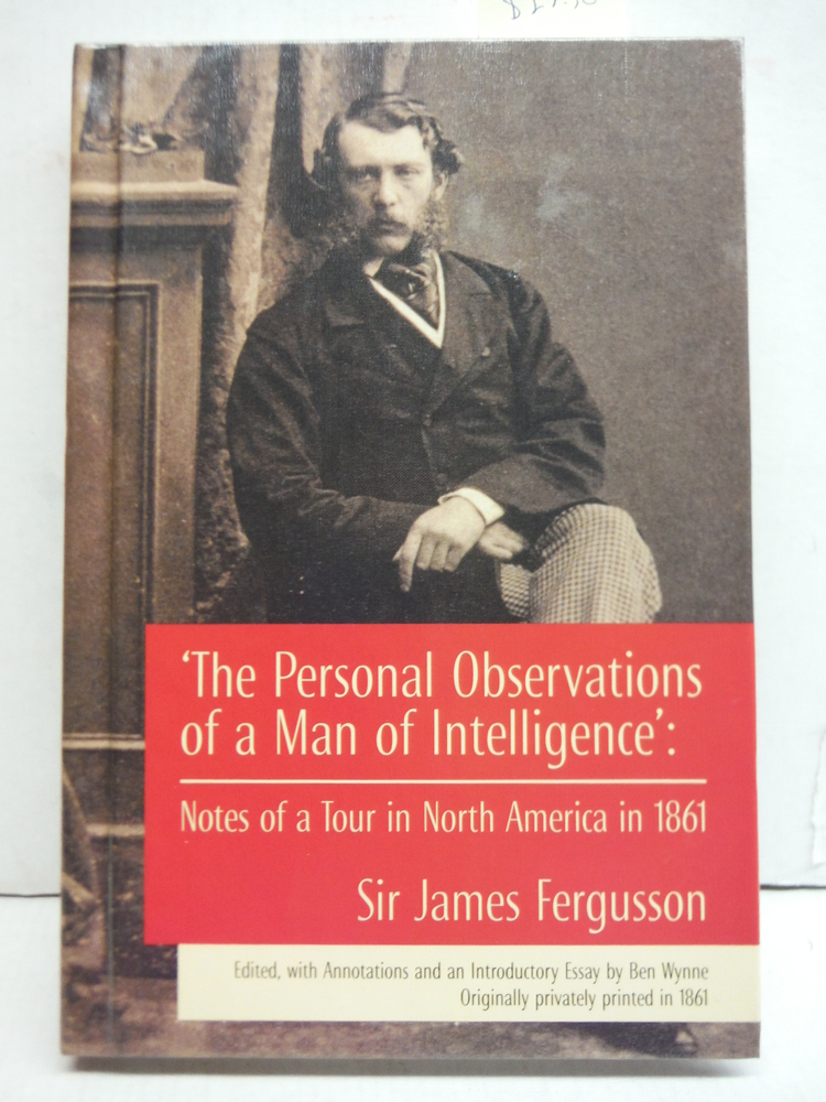 'The Personal Observations of a Man of Intelligence': Notes of a Tour in North A