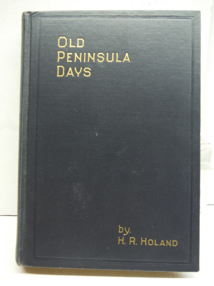 Old Peninsula Days: Tales and Sketches of the Door County Peninsula