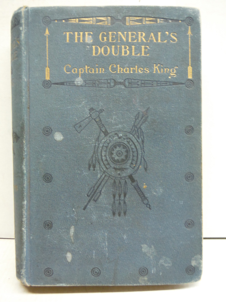 THE GENERAL'S DOUBLE By CAPTAIN CHARLES KING 1898 Illustrated