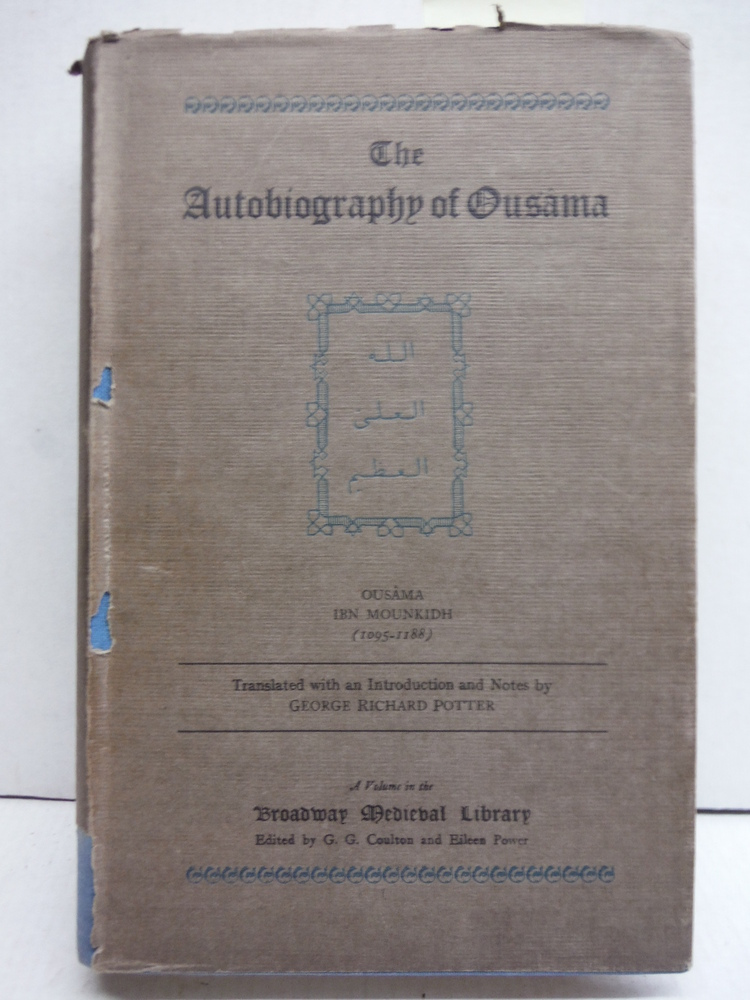 The Autobiography of Ousama. Ousama Ibn Mounkidh (1095-1188)