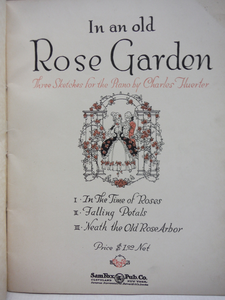 Image 1 of In an Old Rose Garden, Three Sketches for the Piano By Charles Huerter I. In the