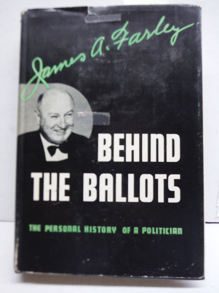 Behind the Ballots: The Personal History of a Politician
