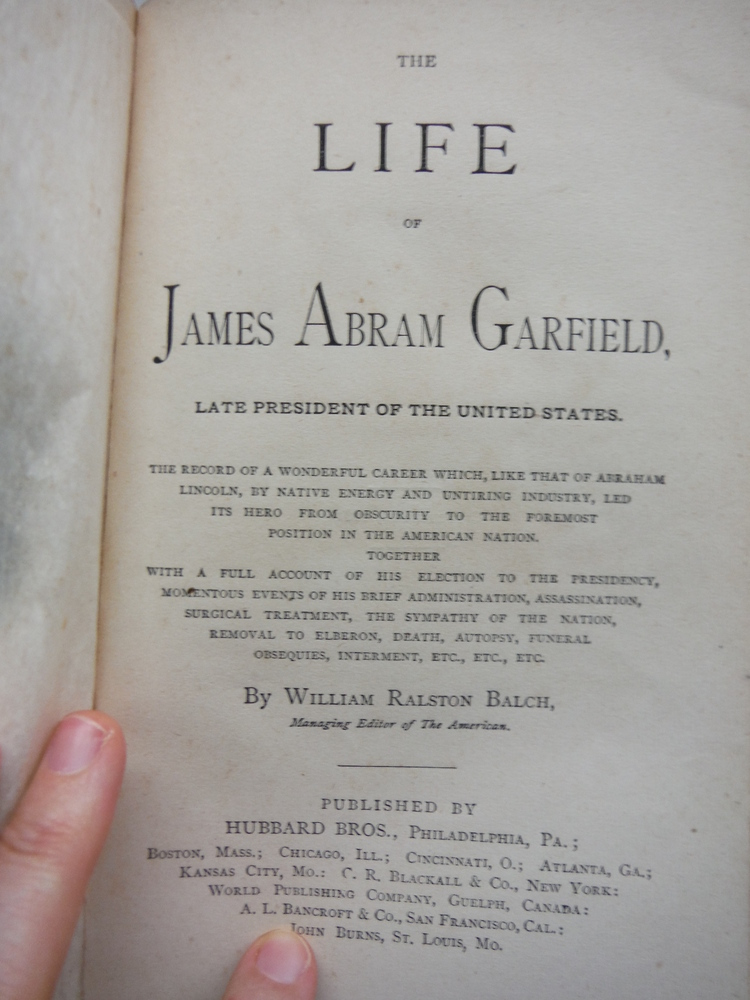 Image 1 of The Life of James Abram Garfield: Late President of the United States. The . . .