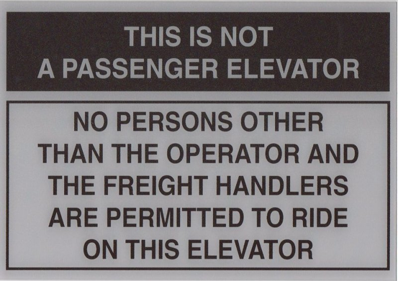 EFS-A ELEVATOR FREIGHT SIGN THIS IS NOT A PASSENGER ELEVATOR 10X7